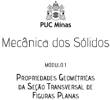Módulo 1 – Propriedades geométricas da seção transversal de figuras planas – Thiago Bomjardim Porto – COLEÇÃO NA PRÁTICA: Mecânica dos sólidos
