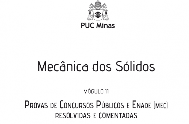 Módulo 11 – Provas de Concursos Públicos e ENADE (MEC) Resolvidas e Comentadas – Thiago Bomjardim Porto – COLEÇÃO NA PRÁTICA: Mecânica dos sólidos